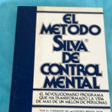 Libros de segunda mano: EL MÉTODO SILVA DE CONTROL MENTAL. JOSÉ SILVA. Lote 172547667