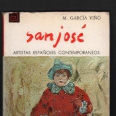 Libros de segunda mano: FRANCISCO SAN JOSÉ COL ARTISTAS ESPAÑOLES CONTEMPORÁNEOS N 168 M GARCÍA VIÑÓ SERIE PINTORES VALLECAS. Lote 172548078
