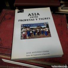 Libros de segunda mano: JOSÉ ANTONIO OSABA, ASIA ENTRE PROFETAS Y TIGRES,. Lote 172568857