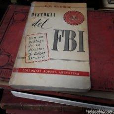 Libros de segunda mano: DON WHITEHEAD, HISTORIA DEL FBI, ED SOPENA. Lote 172569262