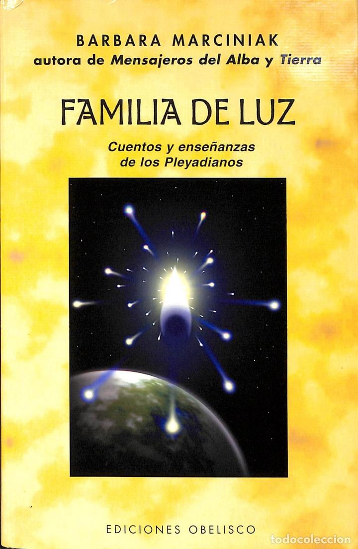FAMILIA DE LUZ: CUENTOS Y ENSEÑANZAS PLEYADIANOS - BARBARA MARCINIAK - EDICIONES OBELISCO - MENSAJER (Libros de Segunda Mano - Parapsicología y Esoterismo - Otros)