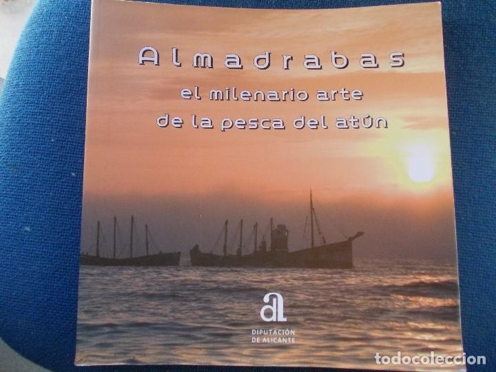 ALMADRABAS EL MILENARIO ARTE DE LA PESCA DEL ATUN DIPUTACIÓN DE ALICANTE (Libros de Segunda Mano - Ciencias, Manuales y Oficios - Otros)