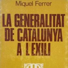 Libros de segunda mano: LA GENERALITAT DE CATALUNYA A L'EXILI. Lote 172614957