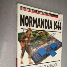 Libros de segunda mano: EJÉRCITOS Y BATALLAS 1 - BATALLAS DE LA HISTORIA 1: NORMANDÍA 1944 / ED. DEL PRADO 1994. Lote 172620538