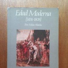 Libros de segunda mano: EDAD MODERNA 1474 1808, PERE MOLAS RIBALTA, MANUAL DE HISTORIA DE ESPAÑA 3, ESPASA CALPE, 1989. Lote 172632354