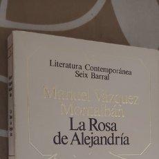 Libros de segunda mano: LA ROSA DE ALEJANDRÍA MANUEL VÁZQUEZ MONTALBÁN . Lote 172634659