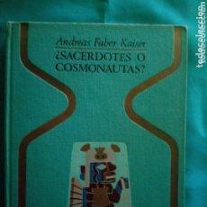 Libros de segunda mano: COLECCIÓN OTROS MUNDOS ( ¿ SACERDOTES O COSMONAUTAS? DE ANDREAS FABER KAISER). Lote 172636100