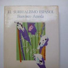 Libros de segunda mano: EL SURREALISMO ESPAÑOL. ARANDA. LUMEN. PRIMERA EDICIÓN 1981. Lote 172681993