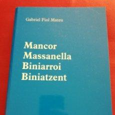 Libros de segunda mano: MANCOR, MASSANELLA, BINIARROI, BINIATZENT. NOTÍCIES HISTÒRIQUES 1230 - 1600 (GABRIEL FIOL MATEU). Lote 172695215