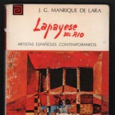 Libros de segunda mano: LAPAYESE DE RÍO COL ARTISTAS ESPAÑOLES CONTEMPORÁNEOS Nº 161 JOSE GERARDO MANRIQUE DE LARA PINTORES . Lote 172695749