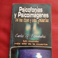 Libros de segunda mano: PSICOFONÍAS Y PSICOIMÁGENES. QUÉ NOS DICEN Y CÓMO GRABARLAS (CARLOS G. FERNÁNDEZ). Lote 172696814