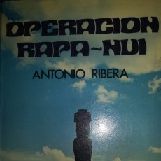 Libros de segunda mano: OPERACIÓN RAPA NUI - ANTONIO RIBERA. Lote 172697790