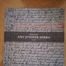 Libros de segunda mano: MEMÒRIA ANY JUNÍPER SERRA 2013. III CENTENARI DEL NAIXEMENT DE FRA JUNÍPER SERRA (1713 - 2013). Lote 172698175