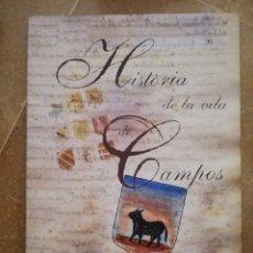 Libros de segunda mano: HISTÒRIA DE LA VILA DE CAMPOS. FACSÍMIL (FRANCESC TALLADES) INCLUYE CD. Lote 172698304