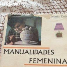 Libros de segunda mano: ANTIGUO LIBRO MANUALIDADES FEMENINAS 1964. Lote 172707362
