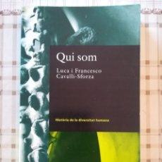 Libros de segunda mano: QUI SOM. HISTÒRIA DE LA DIVERSITAT HUMANA - LUCA I FRANCESCO CAVALLI-SFORZA - EN CATALÀ. Lote 172708414