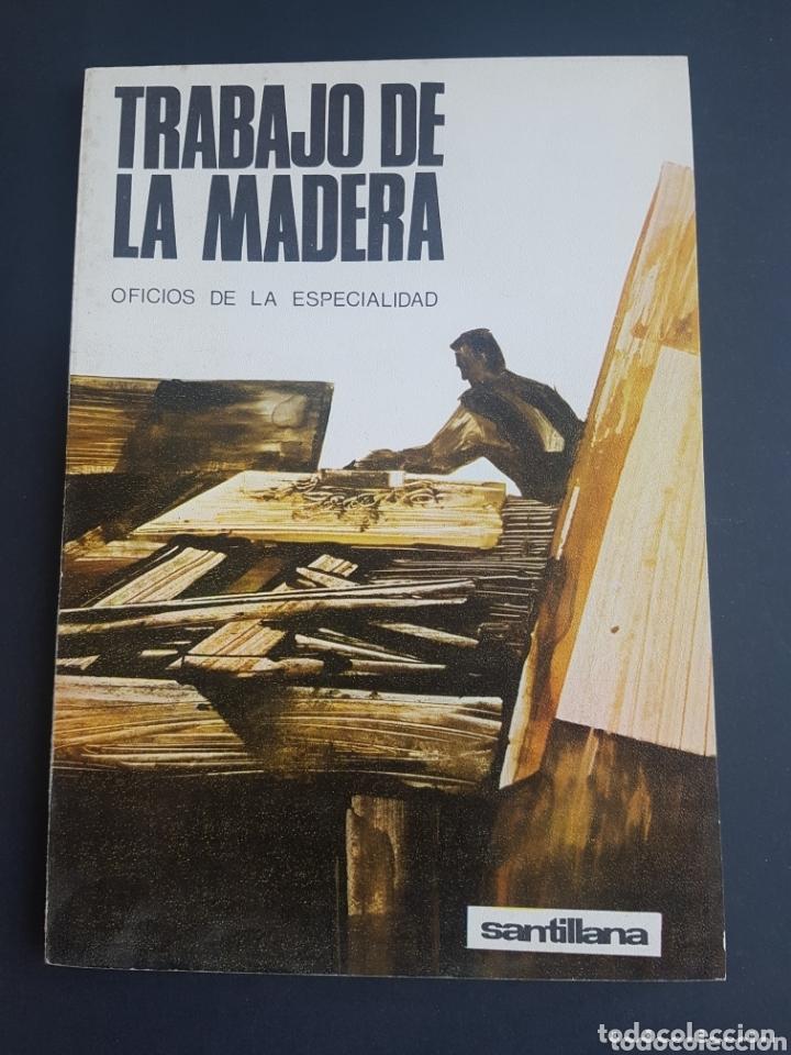 Libros de segunda mano: Libro Trabajo de la madera. Oficios de la especialidad. Santillana - Foto 3 - 172711809