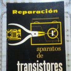 Libros de segunda mano: REPARACIÓN APARATOS DE TRANSISTORES Y CIRCUITOS IMPRESOS - ALFONSO LAGOMA - 1962. Lote 172713004