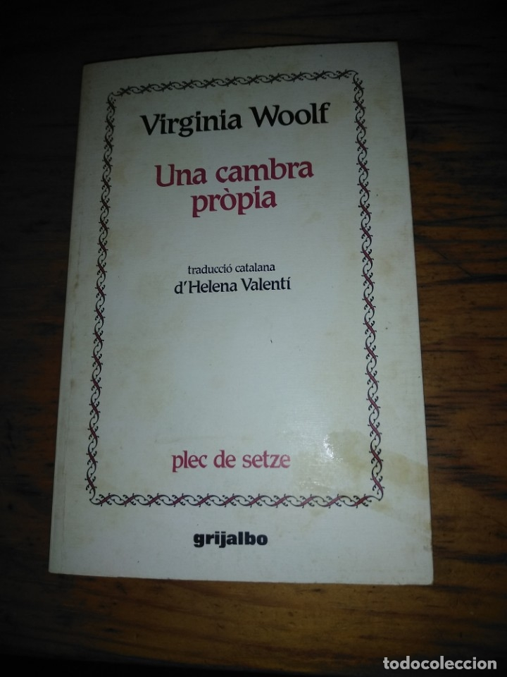 UNA CAMBRA PRÒPIA - VIRGINIA WOOLF - GRIJALBO 1985 (Libros de Segunda Mano (posteriores a 1936) - Literatura - Otros)