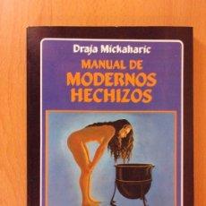 Libros de segunda mano: MANUAL DE MODERNOS HECHIZOS / DRAJA MICKAHARIC / 1990. EDAF. Lote 172732109