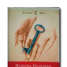 Libros de segunda mano: NUESTRA FELICIDAD. ROJAS MARCOS, LUIS. Lote 172751543