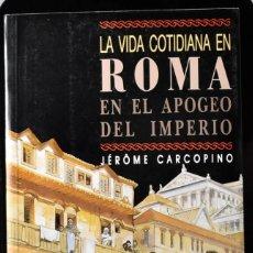 Libros de segunda mano: LA VIDA COTIDIANA EN ROMA EN EL APOGEO DEL IMPERIO. CARCOPINO, J.. Lote 172758438