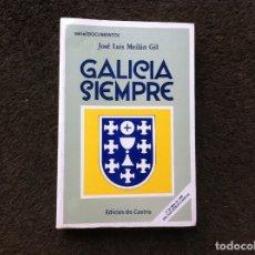 Libros de segunda mano: JOSÉ LUIS MEILÁN GIL. GALICIA SIEMPRE. ED. EDICIÓS DO CASTRO, 1990. Lote 172759253