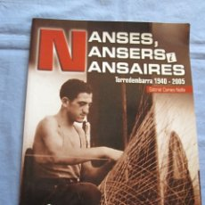 Libros de segunda mano: NANSES, NANSERS I NANSAIRES - TORREDEMBARRA 1940-2005 - GABRIEL COMES NOLLA. Lote 172771625