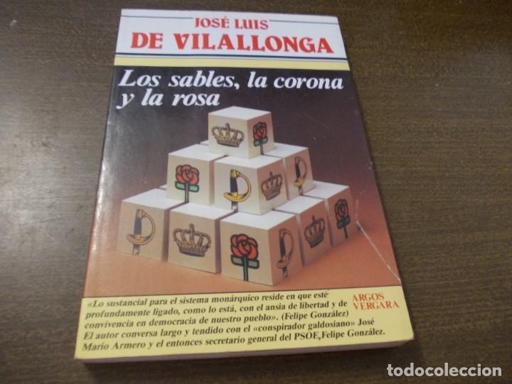 LOS SABLES, LA CORONA Y LA ROSA, JOSÉ LUIS DE VILALLONGA. ARGOS VERGARA 1ª ED. MAYO 1.984 (Libros de Segunda Mano - Historia - Otros)
