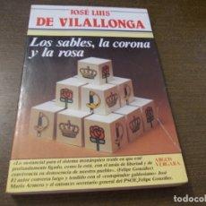 Libros de segunda mano: LOS SABLES, LA CORONA Y LA ROSA, JOSÉ LUIS DE VILALLONGA. ARGOS VERGARA 1ª ED. MAYO 1.984. Lote 172779479