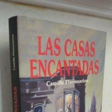 Libros de segunda mano: LAS CASAS ENCANTADAS CAMILLE FLAMMARION. Lote 172783113