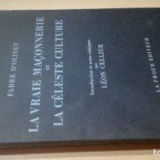 Libros de segunda mano: LA VRAIE MAÇONNERIE ET LA CELESTE CULTURE - FABRE D´OLIVET - EN FRANCES - / TEXTO 35. Lote 172785082