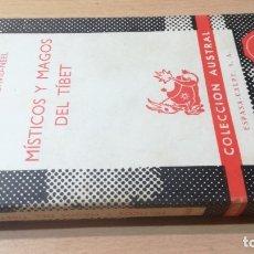 Libros de segunda mano: MISTICOS Y MAGOS DEL TIBET - ALEXANDRA DAVID-NEEL - AUSTRAL / TEXTO 35 PARAPSICLOGIA EXOTERISMO. Lote 172785777