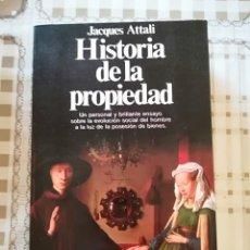 Libros de segunda mano: HISTORIA DE LA PROPIEDAD - JACQUES ATTALI. Lote 172785862