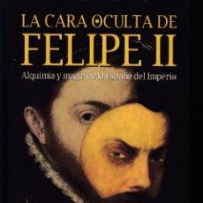 Libros de segunda mano: LA CARA OCULTA DE FELIPE II, JUAN G. ATIENZA, ENVÍO GRATIS. Lote 172771898