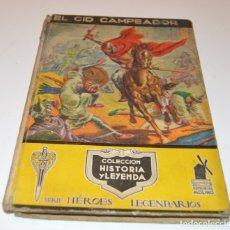 Libros de segunda mano: EL CID CAMPEADOR - EDITORIAL MOLINO - EMILIO FREIXAS - HÉROES Y LEYENDAS. Lote 172800697