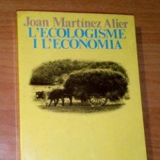 Libros de segunda mano: JOAN MARTÍNEZ ALIER - L'ECOLOGISME I L'ECOLOGIA. HISTÒRIA D'UNES RELACIONS AMAGADES. Lote 172781987