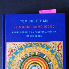 Libros de segunda mano: EL MUNDO COMO ICONO. HENRY CORBIN Y LA FUNCIÓN ANGÉLICA DE LOS SERES. Lote 172832703