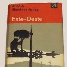 Libros de segunda mano: 1969, ESTE - OESTE, JIMMY GIMÉNEZ-ARNAU. Lote 172844370