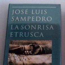 Libros de segunda mano: LA SONRISA ETRUSCA, JOSE LUIS SAMPEDRO. Lote 172848224