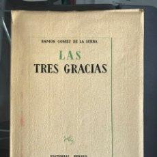 Libros de segunda mano: RAMÓN GÓMEZ DE LA SERNA. LAS TRES GRACIAS (NOVELA MADRILEÑA DE INVIERNO). 1949.. Lote 172848315