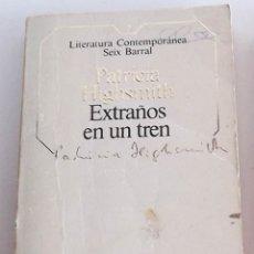 Libros de segunda mano: EXTRAÑOS EN UN TREN, PATRICIA HIGHSMITH. Lote 172851703
