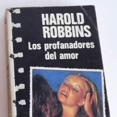 Libros de segunda mano: LOS PROFANADORES DEL AMOR, HAROLD ROBBINS. Lote 172851747