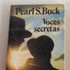 Libros de segunda mano: VOCES SECRETAS, PEARL S. BUCK. Lote 172852013