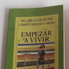Libros de segunda mano: EMPEZAR A VIVIR, JOSEFINA L. DE SERANTES, 1985. Lote 172857135