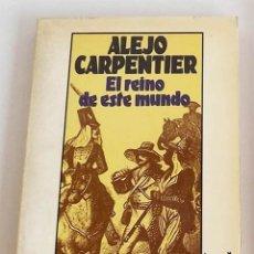 Libros de segunda mano: EL REINO DE ESTE MUNDO, ALEJO CARPENTIER. Lote 172857799