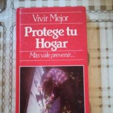 Libros de segunda mano: PROTEGE TU HOGAR - JESÚS A. GONZÁLEZ. Lote 172858042