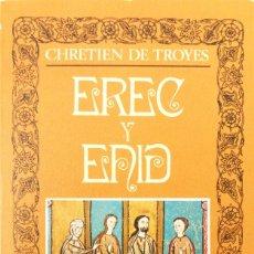Libros de segunda mano: CHRETIEN DE TROYES. EREC Y ENID. MADRID, 1982. Lote 172865535