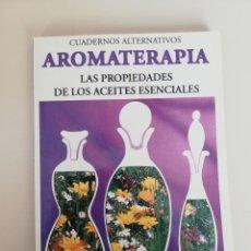 Libros de segunda mano: AROMATERAPIA. LAS PROPIEDADES DE LOS ACEITES ESENCIALES - MARIA JOSE LLORENS CAMP. Lote 172867510