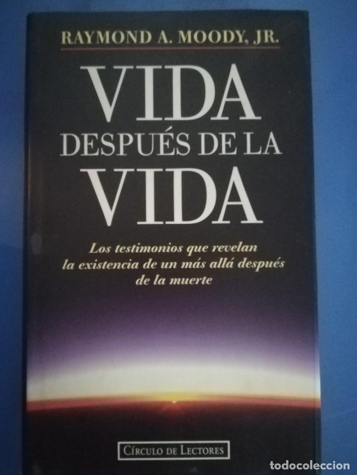 VIDA DESPUÉS DE LA VIDA - RAYMOND A. MOODY (Libros de Segunda Mano - Parapsicología y Esoterismo - Otros)